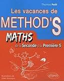 Les vacances de method's maths de la seconde à la première S - Ellipses Marketing - 15/04/2008