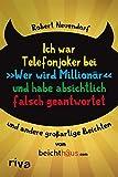 Ich war Telefonjoker bei 'Wer wird Millionär' und habe absichtlich falsch geantwortet: und andere großartige Beichten