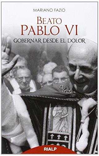 Beato Pablo VI. Gobernar Desde El Dolor (Bolsillo)