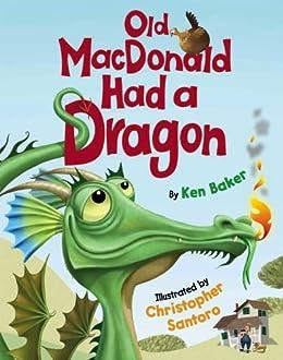 Old MacDonald Had a Dragon by [Baker, Ken]