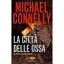 La città delle ossa (I thriller con Harry Bosch Vol. 117) (Italian Edition)