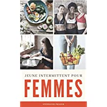 Jeûne Intermittent pour Femmes (French Edition)