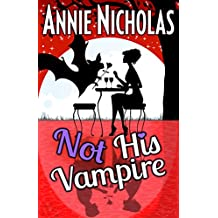 Not His Vampire: Vampire Romance (Not This Series Book 3) (English Edition)
