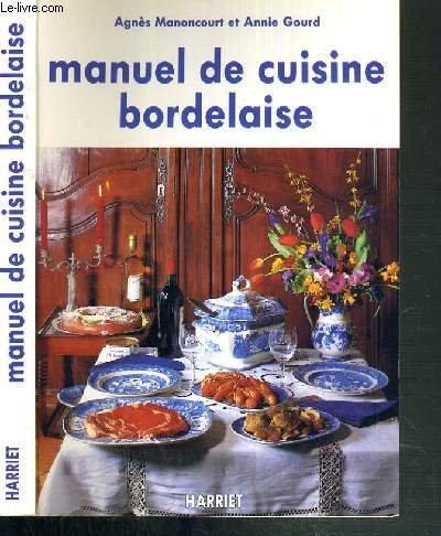 Manuel de cuisine bordelaise par MANONCOURT AGNES / GOURD ANNIE