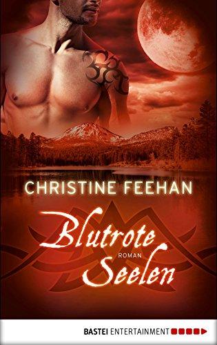 Blutrote Seelen: Roman (Die Karpatianer 31) von [Feehan, Christine]