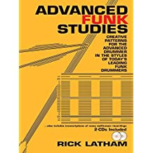 Advanced Funk Studies: Creative Patterns for the Advanced Drummer by Rick Latham (2009-11-01)