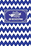 Do Beekeeping: Beekeeping Gift Lined Journal Notebook To Write In For Beekeepers
