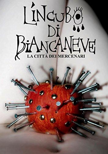 L'incubo di Biancaneve: La città dei mercenari