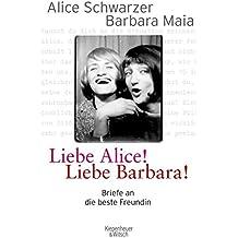 Liebe Alice! Liebe Barbara!: Briefe an die beste Freundin