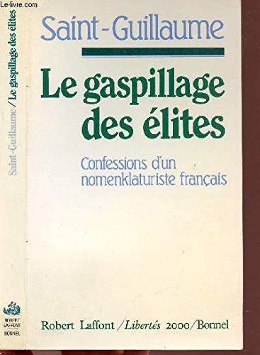 GASPILLAGE DES ELITES par GUILLAUME SAINT
