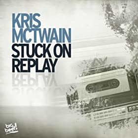 Kris McTwain-Stuck On Replay
