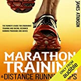 Marathon Training & Distance Running Tips: The Runner's Guide for Endurance Training and Racing, Beginner Running Programs and Advice
