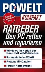 Ratgeber: Den PC retten und reparieren (PC-WELT Kompakt 16)