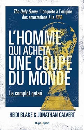 L'homme qui acheta une coupe du monde - Le complot qatari
