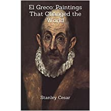 El Greco: Paintings That Changed the World