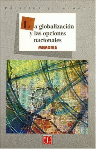 La Globalizacin y Las Opciones Nacionales: Memoria (Siri Pengajian Dan Pendidikan Utusan)