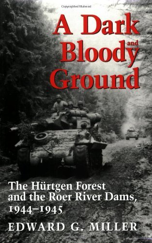 A Dark and Bloody Ground: The Hurtgen Forest and the Roer River Dams, 1944-1945: The Hurtgen Forest and the Roer River Dams, 1941-1945 (Williams-Ford Texas A&M University Military History Series) Test