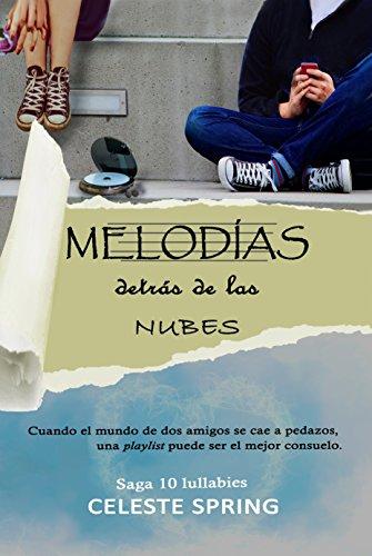 Melodías detrás de las nubes: Novela juvenil, romántica (Saga 10 lullabies nº 1