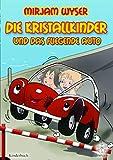 Die Kristallkinder: und das fliegende Auto