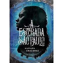 A Estrada Para São Paulo (Portuguese Edition)