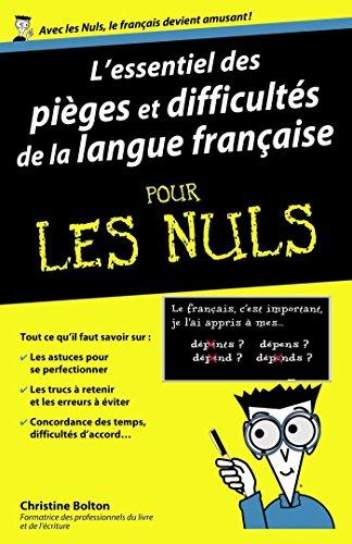 L'essentiel des pièges et difficultés de la langue française Pour les Nuls (French Edition)