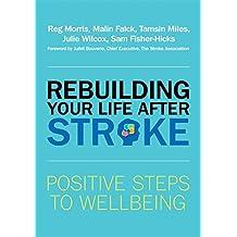 Rebuilding Your Life After Stroke