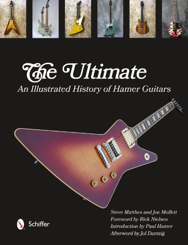 The Ultimate Hamer Guitars: An Illustrated History