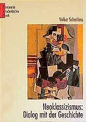 Neoklassizismus: Dialog mit der Geschichte (Bärenreiter Studienbücher Musik)