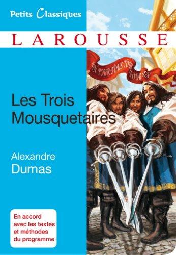 Les Trois Mousquetaires (Petits Classiques Larousse t. 100) par Alexandre Dumas
