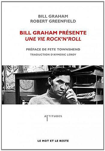 Bill Graham présente : Une vie rock&#39...