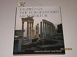 Ursprünge Der Europäischen Architektur. Bd. 2. Griechenland Und Rom