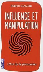 Influence et manipulation de Robert B. CIALDINI