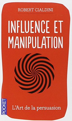 Influence et manipulation par Robert B. CIALDINI