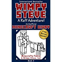 Wimpy Steve Book 3: A Ruff Adventure! (An Unofficial Minecraft Diary Book) (Minecraft Diary: Wimpy Steve) (English Edition)