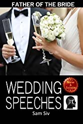 Wedding Speeches: Father Of The Bride Speeches: How To Give The Perfect Speech At Your Perfectly Wonderful Daughter?s Wedding (Wedding Speeches - Books By Sam Siv) (Volume 2) by Sam Siv (2015-03-13)