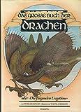 Das große Buch der Drachen. Die fliegenden Ungetüme