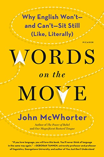 Words on the Move: Why English Won't - And Can't - Sit Still (Like, Literally) por John Mcwhorter