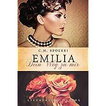 Emilia: Dein Weg zu mir (Liebesroman)