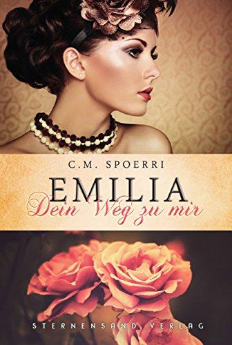 Emilia: Dein Weg zu mir (Weg Hause Zu)