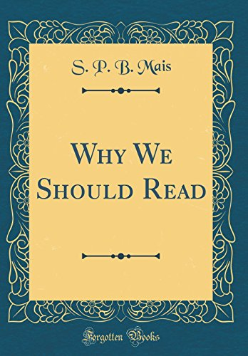 Why We Should Read (Classic Reprint)