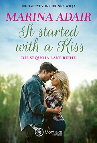 It started with a kiss (Die Sequoia Lake Reihe) von [Adair, Marina]