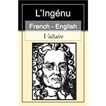 L'Ingénu - The Huron; or, Pupil of Nature [French English Bilingual Edition] - Paragraph by Paragraph Translation