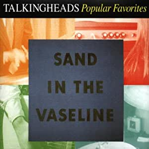 Sand In The Vaseline: Popular Favorites
