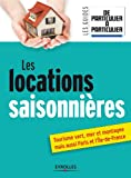 Les locations saisonnières (Les guides de Particulier à Particulier)...