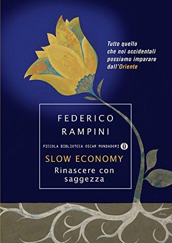 Slow Economy: Rinascere con saggezza (Strade blu. Non Fiction)