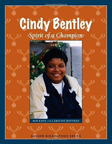 Cindy Bentley: Spirit of a Champion (Badger Biographies Series) by Bob Kann (2010-08-05)