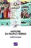 Histoire du peuple hébreu by Lemaire André (2009-05-07) - Presses Universitaires de France - PUF - 07/05/2009