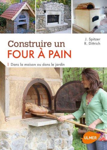 Construire un four à pain. Dans la maison ou dans par Jana Spitzer