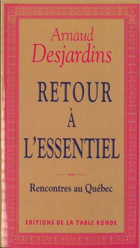 Retour à l'essentiel : Rencontres au Québec