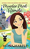 Murder Most Remote (Waterfell Tweed Cozy Mystery Series Book 4)